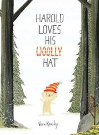 Harold Loves His Woolly Hat   Vern Kousky  