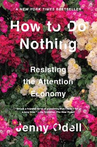 How To Do Nothing | Jenny Odell |