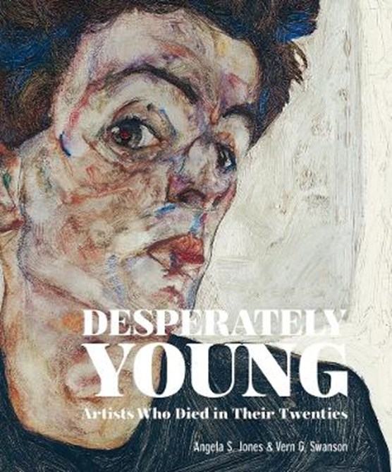 Desperately Young: Artists Who Died in Their Twenties