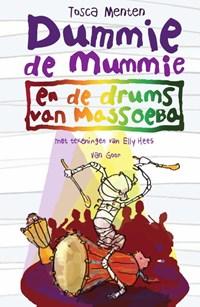 Dummie de mummie en de drums van Massoeba | Tosca Menten |