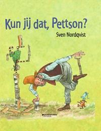 Kun jij dat, Pettson ? | Sven Nordqvist |