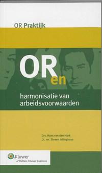 OR en harmonisatie van arbeidsvoorwaarden | Hans van den Hurk ; Steven Jellinghaus |