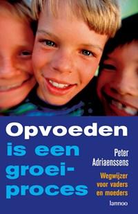 Opvoeden is een groeiproces (E-boek) | Peter Adriaenssens |