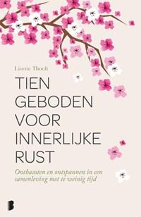 Tien geboden voor innerlijke rust | Lisette Thooft |