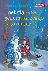 Foeksia en het geheim van Kwark de tovenaar | Paul van Loon |