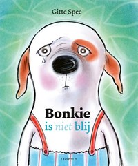 Bonkie is (niet) blij | Gitte Spee |