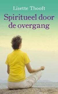 Spiritueel door de overgang   Lisette Thooft  