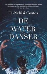 De waterdanser | Ta-Nehisi Coates | 9789029093620