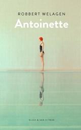 Antoinette   Robbert Welagen   9789038807447