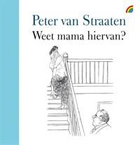 Weet mama hiervan? | Peter van Straaten |