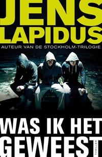 Was ik het geweest | Jens Lapidus |