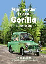 Mijn moeder is een gorilla | Frida Nilsson | 9789045124582