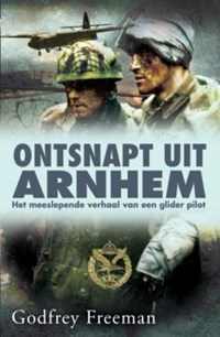 Ontsnapt uit Arnhem | Godfrey Freeman |