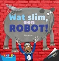Wat slim, een robot! | Rian Visser |