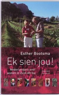 Ek sien jou!   Esther Bootsma  