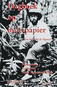 Dagboek op toiletpapier | T. Tetteroo ; P. Tetteroo ; K. van Bilsen |