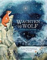 Wachten op Wolf | Sandra Dieckmann | 9789060389225