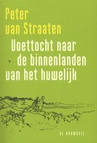 Voettocht naar de binnenlanden van het huwelijk | Peter van Straaten |