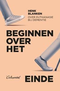 Beginnen over het einde | Henk Blanken |