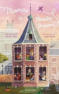 Mama is minister-president | Ody Neisingh ; Marieke Visser |