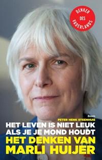 Het leven is niet leuk als je je mond houdt | Peter Henk Steenhuis |