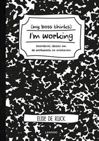 My boss thinks I'm working   Elise De Rijck  