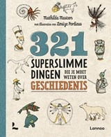 321 superslimme dingen die je moet weten over geschiedenis | Mathilda Masters | 9789401460910