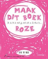 Ik zie, ik zie wat jij niet ziet en de kleur is ... roze   Elise De Rijck  