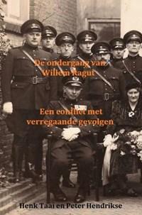 De ondergang van Willem Ragut | Henk Taai Peter Hendrikse |