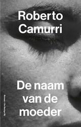 De naam van de moeder | Roberto Camurri | 9789403116013