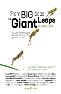 From Big Ideas to Giant Leaps in a split second | Jenny Elissen |