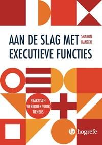 Aan de slag met executieve functies | Sharon Hansen |