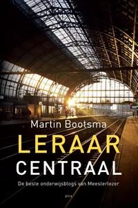 Leraar Centraal   Martin Bootsma  