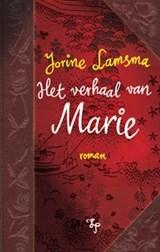 Het verhaal van Marie | Jorine Lamsma | 9789492597564