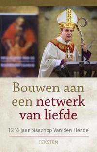 Bouwen aan een netwerk van liefde   Hans van den Hende  