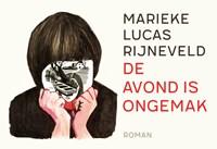 De avond is ongemak | Marieke Lucas Rijneveld |