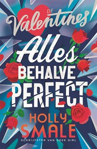 Allesbehalve perfect   Holly Smale  