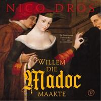 Willem die Madoc maakte   Nico Dros  