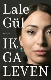 Ik ga leven   Lale Gül  