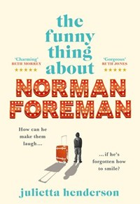 The Funny Thing about Norman Foreman   Julietta Henderson  