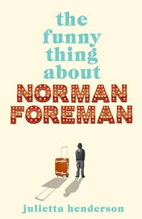 The funny thing about norman foreman | Julietta Henderson |
