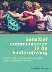 Sensitief communiceren in de kinderopvang   Saskia Henderson  
