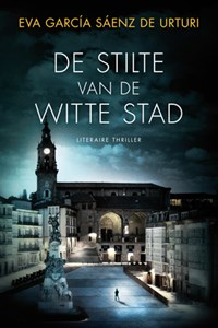 De stilte van de witte stad   Eva García Sáenz de Urturi  