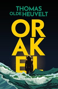 Orakel | Thomas Olde Heuvelt |