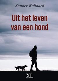 Uit het leven van een hond   Sander Kollaard  