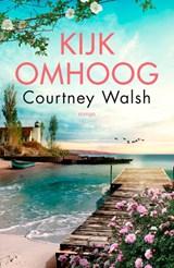 Kijk omhoog   Courtney Walsh   9789029729956