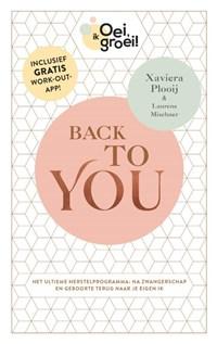 Oei, ik groei! Back To You | Xaviera Plooij ; Laurens Mischner |