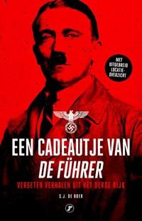 Een cadeautje van de Führer   S.J. de Boer  