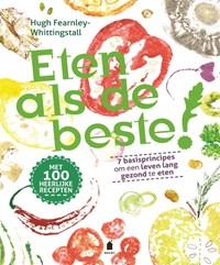 Eten als de beste! | Hugh Fearnley-Whittingstall |