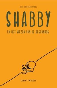 Shabby - en het wezen van de regenboog   Nasser, I., Lana  